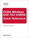 CCNA Wireless (640-722 IUWNE) Quick Reference (eBook): CCNA Wireless (640-722 IUWNE) Quick Reference
