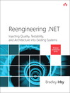 Reengineering .NET (eBook): Injecting Quality, Testability, and Architecture into Existing Systems
