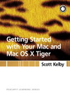 Getting Started with Your Mac and Mac OS X Tiger (eBook)
