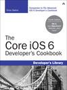 The Core iOS 6 Developer's Cookbook (eBook)