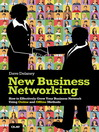 New Business Networking (eBook): How to Effectively Grow Your Business Network Using Online and Offline Methods