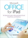 Microsoft Office for iPad (eBook): An Essential Guide to Microsoft Word, Excel, PowerPoint, and OneDrive
