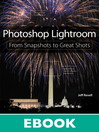 Photoshop Lightroom (eBook): From Snapshots to Great Shots
