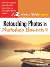 Retouching Photos in Photoshop Elements 4 (eBook): Visual QuickProject Guide