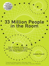 33 Million People in the Room (eBook): How to Create, Influence, and Run a Successful Business with Social Networking