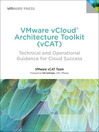 VMware vCloud Architecture Toolkit (vCAT) (eBook): Technical and Operational Guidance for Cloud Success