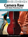 Real World Camera Raw with Adobe® Photoshop CS5 (eBook)