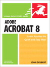 Adobe Acrobat 8 for Windows and Macintosh (eBook): Visual QuickStart Guide
