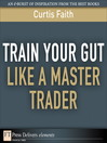 Train Your Gut Like a Master Trader (eBook)