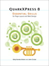 QuarkXPress 8 (eBook): Essential Skills for Page Layout and Web Design