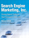 Search Engine Marketing, Inc. (eBook): Driving Search Traffic to Your Company's Web Site