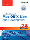 Sams Teach Yourself Mac OS X Lion App Development in 24 Hours (eBook)
