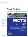 MCTS 70-642 Cert Guide (eBook): Windows Server 2008 Network Infrastructure, Configuring