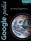 Googlepedia (eBook): The Ultimate Google Resource