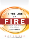 In the Line of Fire (eBook): How to Handle Tough Questions — When It Counts
