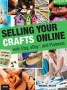 Selling Your Crafts Online (eBook): With Etsy, eBay, and Pinterest