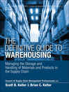 The Definitive Guide to Warehousing (eBook): Managing the Storage and Handling of Materials and Products in the Supply Chain