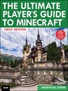 The Ultimate Player's Guide to Minecraft--Xbox Edition (eBook): Covers both Xbox 360 and Xbox One Versions