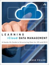 Learning iCloud Data Management (eBook): A Hands-On Guide to Structuring Data for iOS and OS X