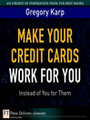 Make Your Credit Cards Work for You Instead of You for Them (eBook)