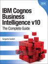 IBM Cognos Business Intelligence v10 (eBook): The Complete Guide