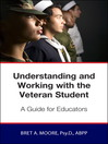 Understanding and Working with the Veteran Student (eBook): A Guide for Educators