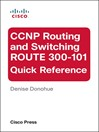 CCNP Routing and Switching ROUTE 300-101 Quick Reference (eBook)