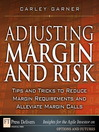 Adjusting Margin and Risk (eBook): Tips and Tricks to Reduce Margin Requirements and Alleviate Margin Calls