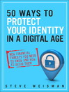 50 Ways to Protect Your Identity in a Digital Age (eBook): New Financial Threats You Need to Know and How to Avoid Them