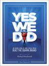Yes We Did! (eBook): An inside look at how social media built the Obama brand