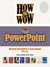 How to Wow with PowerPoint (eBook): The Classic Guide to Color Correction