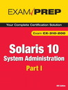 Solaris 10 System Administration Exam Prep (eBook): Exam CX-310-200, Part I