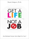 Get a Life, Not a Job (eBook): Are Multiple Career Acts Right for You?