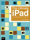 The Ultimate iPad (eBook): Your Digital Life at Your Fingertips