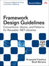 Framework Design Guidelines (eBook): Conventions, Idioms, and Patterns for Reuseable .NET Libraries