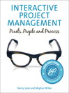 Interactive Project Management (eBook): Pixels, People, and Process