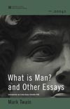 What is Man? and Other Essays (World Digital Library Edition) eBook