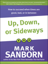 Up, Down, or Sideways (eBook): How to Succeed When Times Are Good, Bad, or In Between