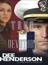 True Devotion (eBook): Uncommon Heroes Series, Book 1