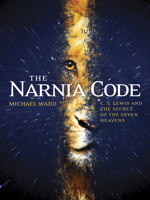 The Narnia Code (eBook): C.S. Lewis and the Secret of the Seven Heavens