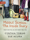 Middle School (eBook): The Inside Story; What Kids Tell Us, but Don't Tell You