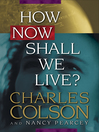 How Now Shall We Live? (eBook)
