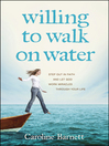 Willing to Walk on Water eBook