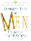 Straight Talk to Men (eBook): Timeless Principles for Leading Your Family
