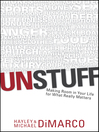 Unstuff (eBook): Making Room in Your Life for What Really Matters