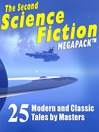 The Second Science Fiction Megapack (eBook): 25 Modern and Classic Tales by Masters