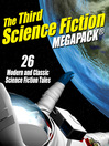 The Third Science Fiction Megapack (eBook): 26 Modern and Classic Science Fiction Tales