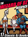 The Wizard of Oz Megapack (eBook): 17 Books by L. Frank Baum and Ruth Plumly Thompson