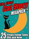 The Third Cat Story Megapack (eBook): 25 Frisky Feline Tales, Old and New