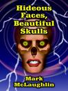 Hideous Faces, Beautiful Skulls (eBook): Tales of Horror and the Bizarre